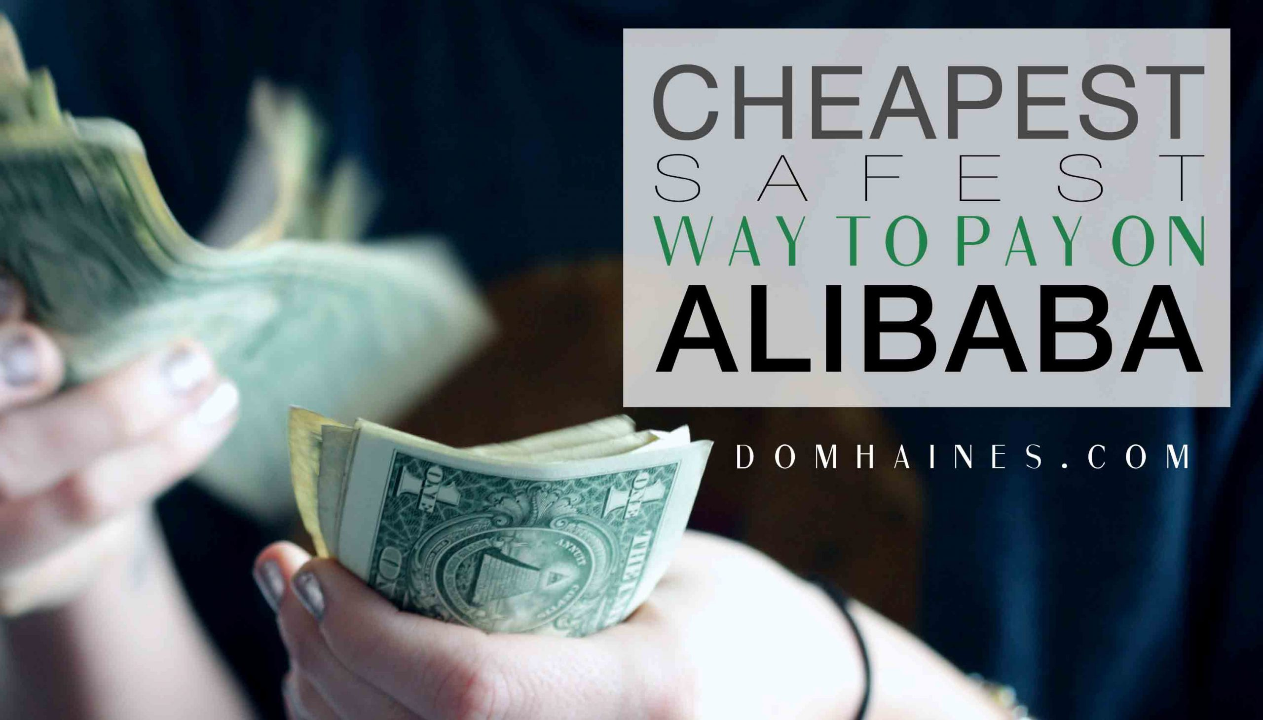 The Cheapest and Safest Way to Pay on Alibaba: TransferWise